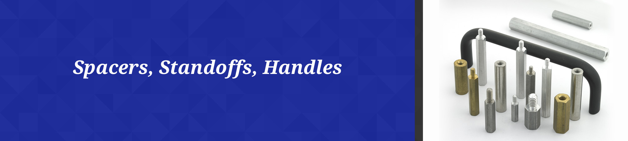 Spacers , Standoffs and Handles
